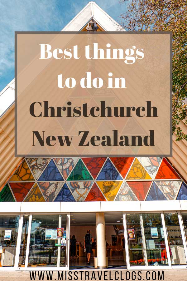 Pinterest image for pinning the Best things to do in Christchurch, New Zealand