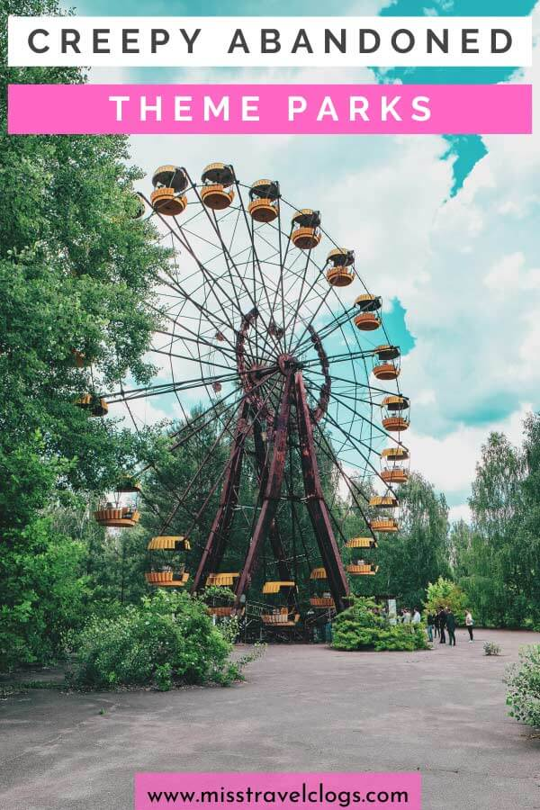 Pinterest image for pinning creepiest abandoned theme parks in the world